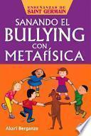 Sanando El Bullying Con Metafisica