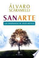 Sanarte. Las enseñanzas del Jesús místico