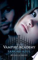 Sangre azul (Vampire Academy 2)