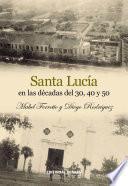 Santa Lucía en las décadas del 30, 40 y 50