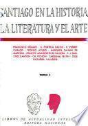 Santiago en la historia, la literatura y el arte