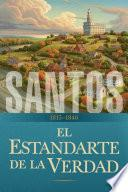 Santos: La historia de La Iglesia de Jesucristo en los Últimos Días