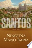 Santos: La historia de la Iglesia de Jesucristo en los últimos días, tomo II