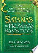 Satanás, Mis Promesas No Son Tuyas!