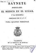 Saynete intitulado: el Medico en el lugar, y la Sordera