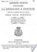 Saynete nuevo intitulado: La Oposicion a cortejo (etc.)
