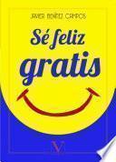 Sé feliz gratis