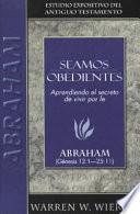 Seamos obedientes: Abraham