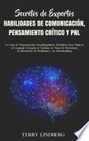 Secretos de Expertos - Habilidades de Comunicación, Pensamiento Crítico y PNL