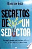 Secretos de un seductor: las mejores estrategias para ligar sin miedo y con naturalidad