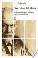 Secretos del alma : historia social y cultural del psicoanálisis
