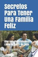 Secretos Para Tener Una Familia Feliz