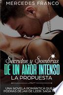 Secretos Y Sombras de Un Amor Intenso (La Propuesta) Saga No. 2: Una Novela ROM
