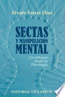 Sectas y manipulación mental. Un enfoque desde la Psicología