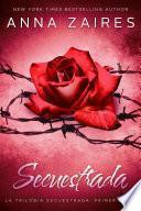 Secuestrada (La trilogía Secuestrada: primer libro)