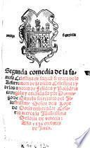 Segunda comedia de la famosa Celestina en laqual se trata de la Resurrection de la dicha Celestina, y de los amores de Felides y Polandria, corr. y emendada por Domingo de Gazteln (etc.)