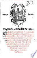Segunda comedia de la famosa Celestina en laqual se trata de la resurrection de la dicha Celestina y de los amores de Felides y Polandria