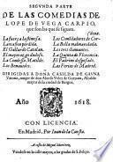 Segunda parte de las Comedias de Lope de Vega Carpio, que son las que se siguen: La fuerça lastimosa ; La ocasion perdida ; El gallardo Catalan (etc.)