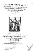 Segunda parte de las obras del muy reuerendo padre fray Alonso de Orozco, de la orden de S. Augustin ..