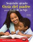 Segundo grado: Guía del padre para el éxito de su hijo (Second Grade Parent Guide for Your Child's Success) (Spanish Version)