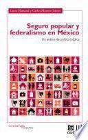Seguro popular y federalismo en México