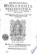 SEGVNDA PARTE DE LA MONARCHIA ECCLESIASTICA, O, HISTORIA VNIVERSAL DEL MVNDO