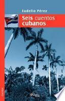 Seis Cuentos Cubanos