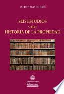 Seis estudios sobre Historia de la propiedad