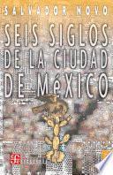 Seis siglos de la ciudad de México
