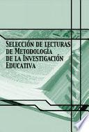 Selección de lecturas de Metodología de la Investigación Educativa