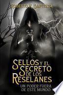 SELLOS Y EL SECRETO DE LOS RESELANES (Libro de fantasía, Guerras medievales, Magias ancestrales, Lucha por los reinos)