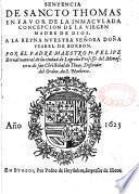 Sentencia de Sancto Thomas en favor de la Inmaculada Concepcion de la Virgen Madre de Dios... Por el padre maestro Fr. Felipe,...