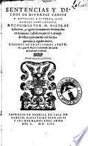 Sentencias y dichos de diuersos sabios y antiguos auctores, assi Griegos como Latinos; recogidos por M. Nicolas Liburnio, y agora nueuamente traduzidos en romance Castellano por el S. Alonso de Vlloa ..