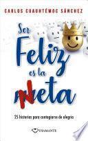 Ser Feliz Es La Neta