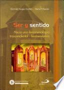 Ser y sentido: Hacia una fenomenologia trascendental- hermeneutica