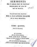 Sermones del P. Carlos Frey de Neuville predicador de Luis XV Rey de Francia