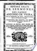 Sermones del padre Antonio de Vieira ... traducidos del original del mismo autor por don Pedro Godoy ... Primera [- ...] parte