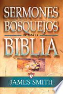 Sermones y bosquejos de toda la Biblia