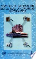 Servicios de informacion digital para la comunidad universitaria