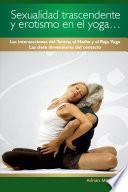 Sexualidad trascendente y erotismo en el yogaÉ