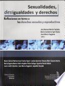 Sexualidades, desigualdades y derechos : reflexiones en torno a los derechos sexuales y reproductivos