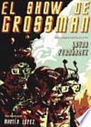 SHOW DE GROSSMAN