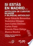 Si estás en Madrid. Antología de cuento bilingüe