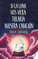 Si La Luna Nos Viera Tocaria Nuestra Cancion