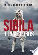 Sibila, hija de lobos