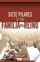 Siete Pilares De Una Familia Del Reino