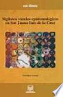 Sigilosos v(u)elos epistemológicos en Sor Juana Inés de la Cruz