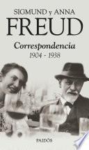 Sigmund y Anna Freud. Correspondencia 1904-1938