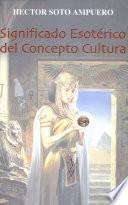 Significado Esotérico del Concepto Cultura