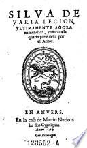 Silva de varia lecion, ultimamente agora enmendada y anadida la quarta parte della por el autor